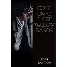 Come Unto These Yellow Sands (English Edition)