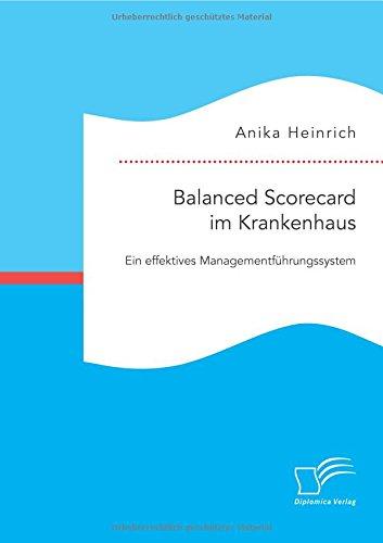 Balanced Scorecard im Krankenhaus: Ein effektives Managementführungssystem