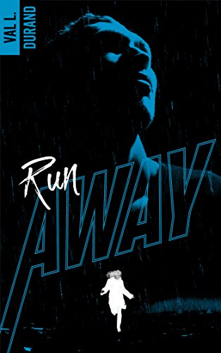 Run Away - tome 1 par [Val L Durand]