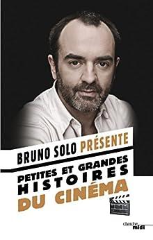 Petites et grandes histoires du cinéma par [SOLO, Bruno]