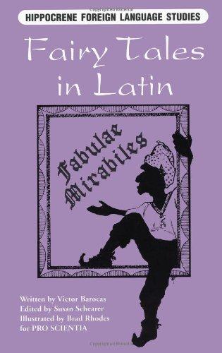 Fairy Tales in Latin: Fabulae Mirabiles (Hippocrene Foreign Language Studies)