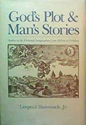 God's Plot and Man's Stories: Studies in the Fictional Imagination from Milton to Fielding
