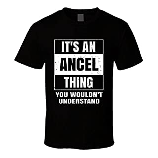 Ancel Name Parody Funny Wouldn't Understand T Shirt