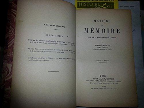 Matière et mémoire Essai sur la relation du corps à l'esprit 5e édition Librairies Félix Alcan et Guillaumin réunies 1908