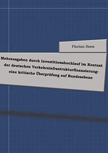 Mehrausgaben durch Investitionshochlauf im Kontext der deutschen Verkehrsinfrastrukturfinanzierung: eine kritische Überprüfung auf Bundesebene -