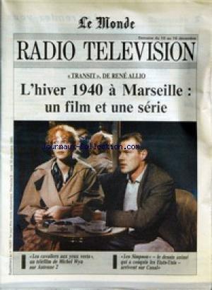 RADIO TELEVISION MONDE (LE) du 09/12/1990 - L'HIVER 1940 A MARSEILLE - UN FILM ET UNE SERIE - LES CAVALIERS AUX YEUX VERTS , UN TELEFILM DE MICHEL WYN SUR ANTENNE 2 - LES SIMPSON - LE DESSIN ANIME QUI A CONQUIS LES ETATS-UNIS - ARRIVENT SUR CANAL+. par Collectif