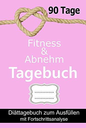 Fitness & Abnehm Tagebuch: Diättagebuch zum Ausfüllen mit Fortschrittsanalyse