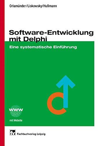 Software-Entwicklung mit Delphi: Eine systematische Einführung