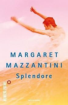 Splendore di [Mazzantini, Margaret]