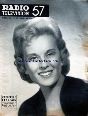RADIO TELEVISION 57 [No 636] du 30/12/1957 - CATHERINE LANGEAIS - MICHEL SELDOW - LE PRESTIGIEUX PRESTIDIGITATEUR PAR JEAN ROUGEUL