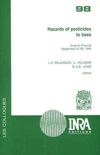 Hazards of Pesticides to Bees: Avignon (France), September 07-09, 1999 (Les Colloques) (English Edition)
