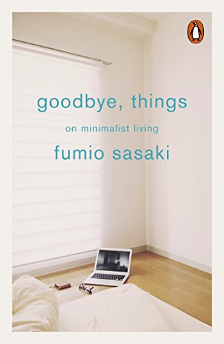 Goodbye, Things: On Minimalist Living (English Edition)