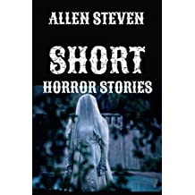 SHORT HORROR STORIES BOOK : 25 Short Horror Stories That Will Scare The Pants Off You In No Time (English Edition)