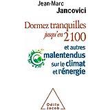 Dormez tranquilles jusqu'en 2100: Et autres malentendus sur le climat et l'énergie (OJ.SCIENCES)
