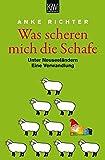 Was scheren mich die Schafe: Unter Neuseeländern. Eine Verwandlung (KiWi)