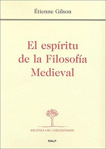El espíritu de la Filosofía Medieval (Biblioteca del Cincuentenario) por Étienne Gilson