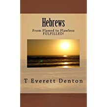 Hebrews: From Flawed to Flawless Fulfilled! (English Edition)