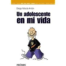 Un adolescente en mi vida (Guías Para Padres Y Madres)