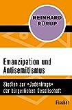 Emanzipation und Antisemitismus: Studien zur »Judenfrage« der bürgerlichen Gesellschaft - Reinhard Rürup