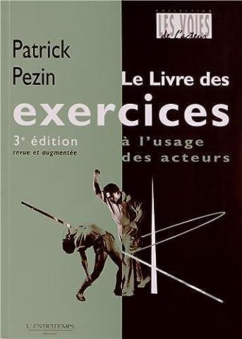 Patrick Pezin - Le livre des exercices ?? l'usage des