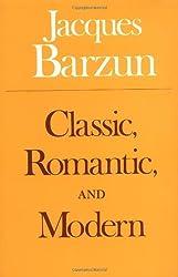 Classic, Romantic and Modern (Phoenix Books) by Barzun (1975-08-01)