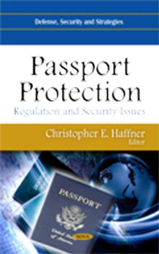 Passport Protection: Regulation & Security Issues (Defense, Security and Strategies)
