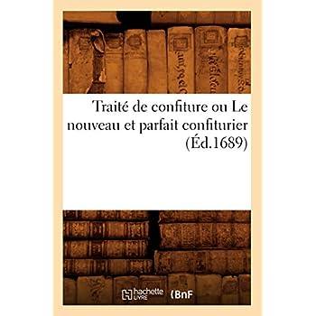 Traité de confiture ou Le nouveau et parfait confiturier (Éd.1689)