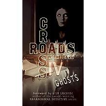 Crossroads in the Dark IV: GHOSTS