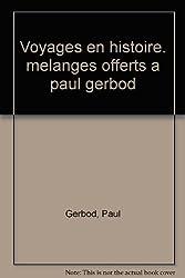 Voyages en histoire: Mélanges offerts à Paul Gerbod