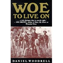 Woe to Live on by Daniel Woodrell (1994-09-26)