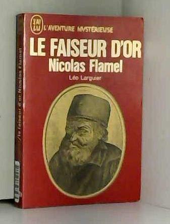 Le faiseur d'or nicolas flamel par Larguier Léo