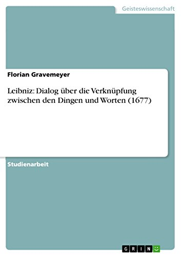 Leibniz: Dialog über die Verknüpfung zwischen den Dingen und ...