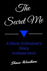 The Secret Me: A Music Enthusiast's Diary (volume two): 2