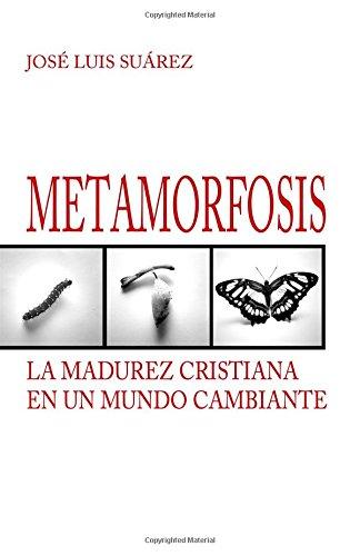 Metamorfosis: La madurez cristiana en un mundo cambiante