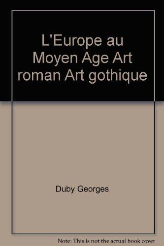 L'Europe au Moyen Age Art roman Art gothique