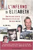 L'inferno di Elisabeth. Una prigione segreta, una ragazza sepolta viva, un padre mostro