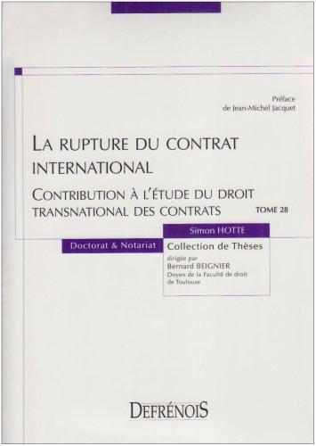 La rupture du contrat international : Contribution à l'étude du droit transnational des contrats