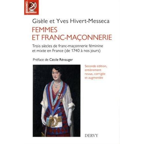 Femmes et franc-maçonnerie : Trois siècles de franc-maçonnerie féminine et mixte en France (de 1740 à nos jours)