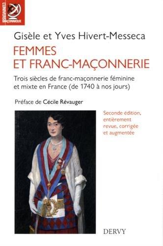 Femmes et franc-maonnerie : Trois sicles de franc-maonnerie fminine et mixte en France (de 1740  nos jours)