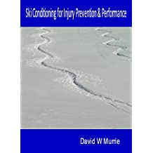 Ski Conditioning for Injury Prevention & Performance (Applied Sports Science Series)