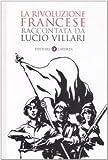 La rivoluzione francese raccontata da Lucio Villari (I Robinson. Letture) di Villari, Lucio (2008) Tapa dura