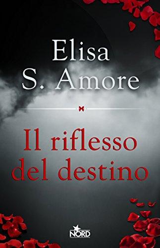Il riflesso del destino (Italian Edition) - Amore Elisa