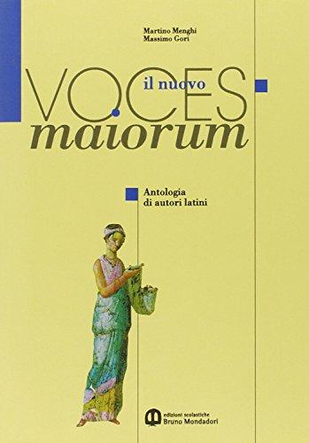 Il nuovo Voces maiorum. Antologia di autori latini. Per i Licei e gli Ist. magistrali. Con espansione online