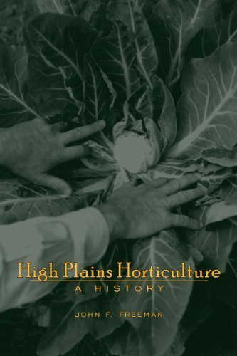 High Plains Horticulture: A History by Freeman, John F. (2008) Hardcover