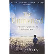 The Uninvited by Liz Jensen (2013-04-11)