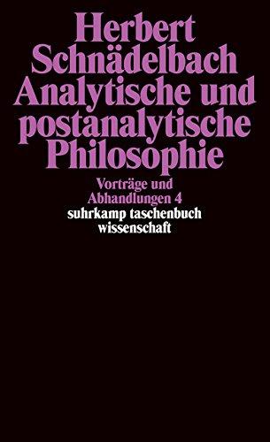 Vorträge und Abhandlungen 4: Analytische und postanalytische Philosophie (suhrkamp taschenbuch wissenschaft)
