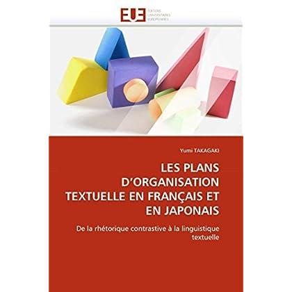 LES PLANS D'ORGANISATION TEXTUELLE EN FRANÇAIS ET EN JAPONAIS: De la rhétorique contrastive à la linguistique textuelle