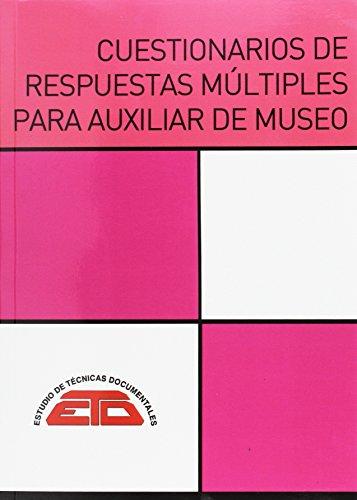 CUESTIONARIOS DE RESPUESTAS MÚLTIPLES PARA AUXILIAR DE MUSEO por VVAA