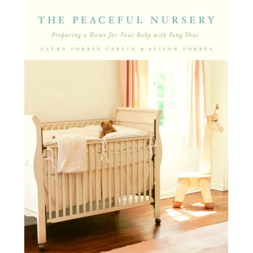 The Peaceful Nursery: Preparing A Home For Your Baby With Feng Shui by Alison Forbes (2006-02-28)