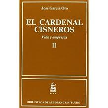 El Cardenal Cisneros. Vida y empresas. II: 2 (NORMAL)